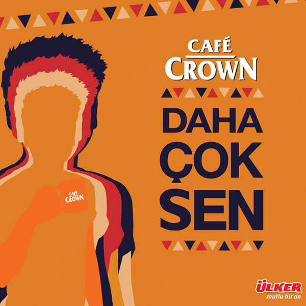 Café Crown | Daha Çok Sen | Integrated Campaign