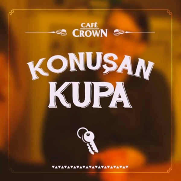 Café Crown | Konuşan Kupa | Integrated Campaign